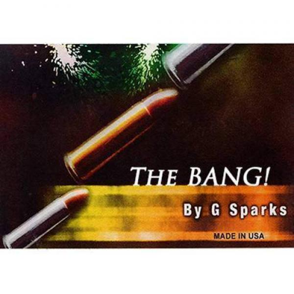 Bang! The Bullet Catch by G Sparks