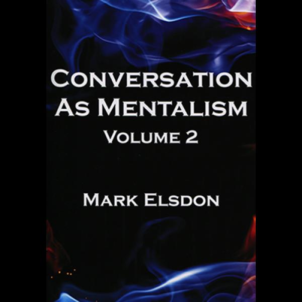 Conversation as Mentalism Vol. 2 by Mark Elsdon - ...