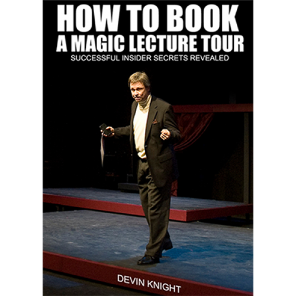 So You Want To Do A Magic Lecture Tour by Devin Kn...