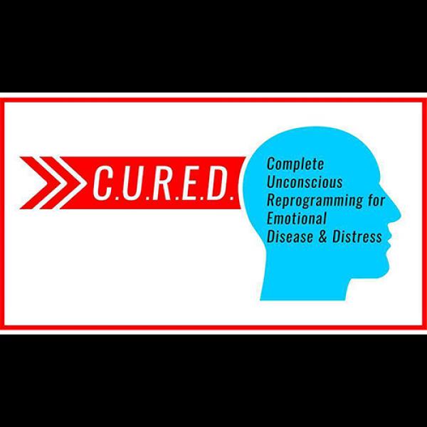 C.U.R.E.D. = Complete Unconscious Reprogramming of...