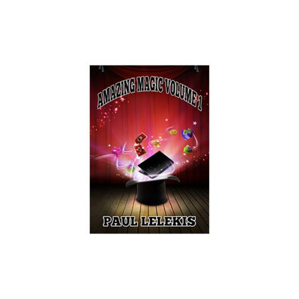 AMAZING MAGIC - Volume I by Paul A. Lelekis mixed ...
