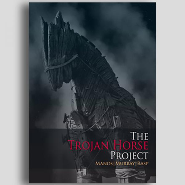 THE TROJAN HORSE PROJECT by Manos, Murray and Rasp...