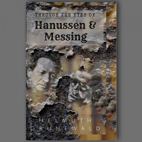 Through The Eyes of Hanussen & Messing By Helm...