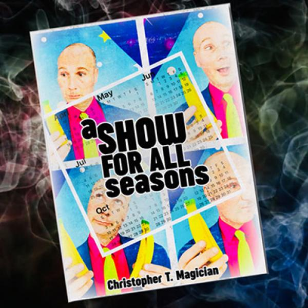 A Show For All Seasons by Christopher T. Magician ...
