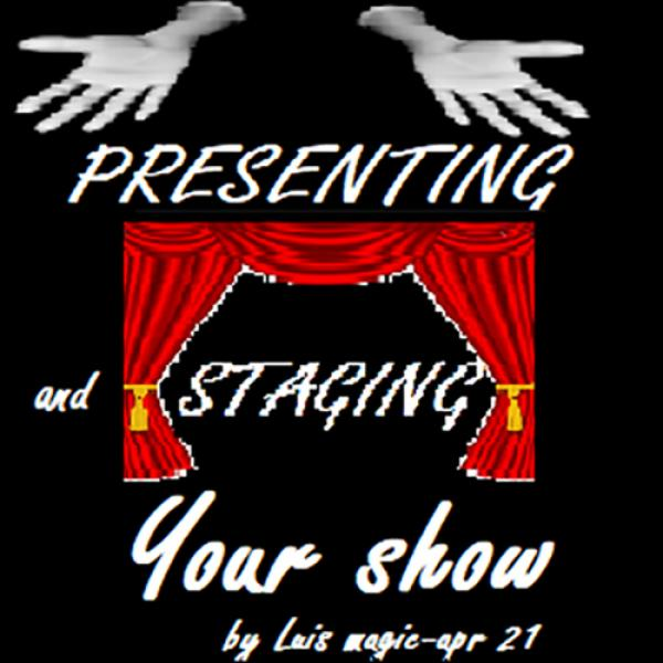 PRESENTING and STAGING Your SHOW by Luis Magic vid...