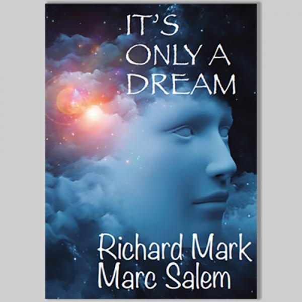 It's Only a Dream by Richard Mark & Marc Salem...
