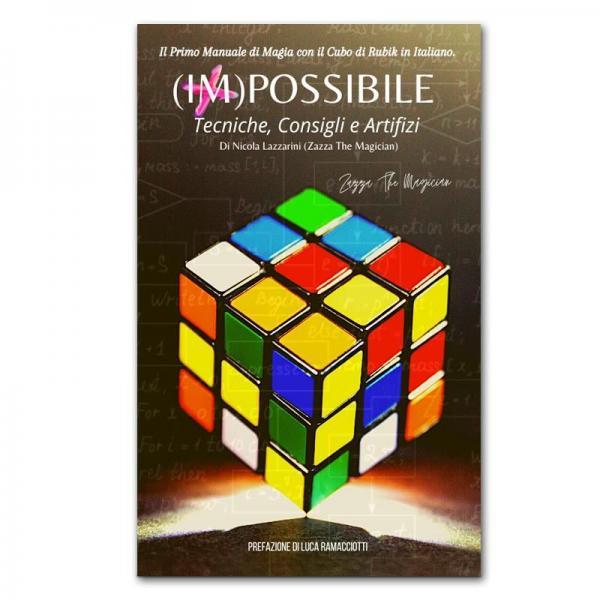 Nicola Lazzarini - (IM)POSSIBLE: Il primo manuale di magia col cubo di Rubik in italiano